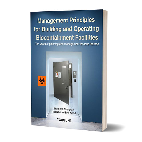 MANAGEMENT PRINCIPLES FOR BUILDING AND OPERATING BIOCONTAINMENT FACILITIES