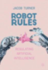 Robot Rules: Regulating Artifical Intelligence | Jacob Turner