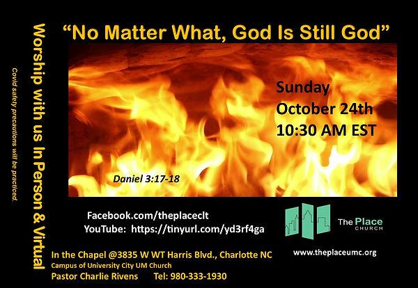 Invite 10-24-21 Daniel 3  17-18 No Matter What, God is Still God.jpg
