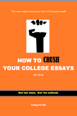 How to Crush Your College Essays 2017-2018