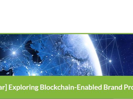 WEBINAR: Exploring Blockchain-Enable Brand Protection