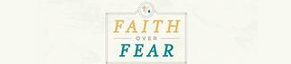 Faith-Over-Fear_9x2_slide.png