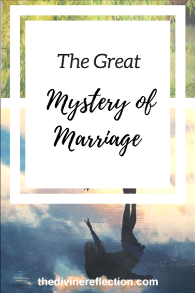 The Great Mystery of Marriage - The Divine Reflection