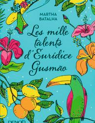 Les mille talents d'Euridice Gusmão de Martha Batalha