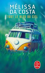 """Tout le bleu du ciel"" de Melissa Da Costa"