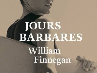 """Jours barbares"" de William Finnegan"