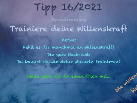 Tipp 16/2021 - Willensstärke