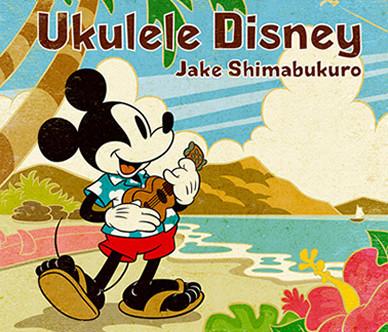 Ukulele Disney / Jake Shimabukuro