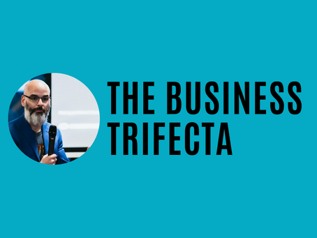 What is the Business Trifecta?