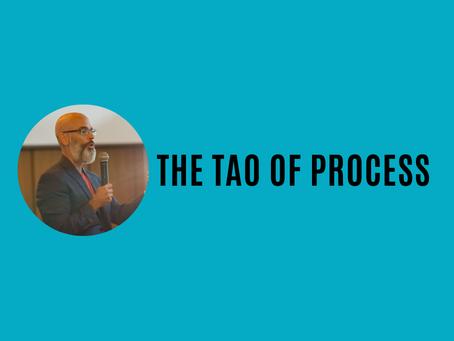 The Tao of Process