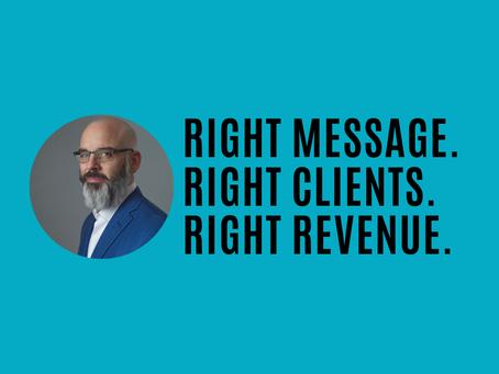 March 2021: 5 spots open in Right Message, Right Clients, Right Revenue Accelerator