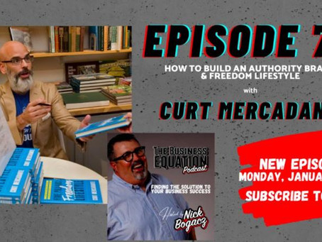 Building an Authority Brand: Curt Mercadante on The Business Equation Podcast