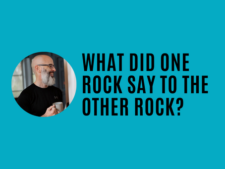 What did one rock say to the other rock?