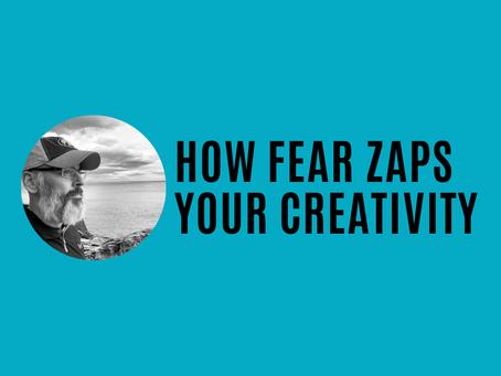 How fear zaps your creativity