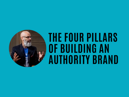 The Four Pillars of Building an Authority Brand