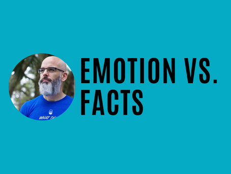 Emotion vs. Facts