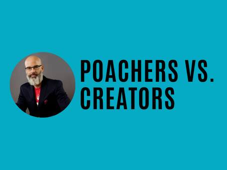 Poachers vs. Creators