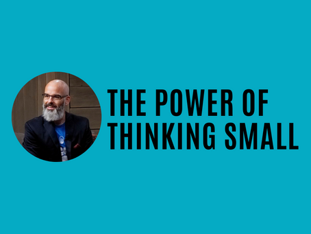 The Power of Thinking Small