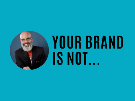 Your brand is not...
