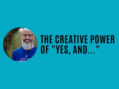 """The creative power of """"Yes, and..."""""""