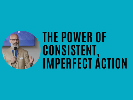 The power of consistent, imperfect action