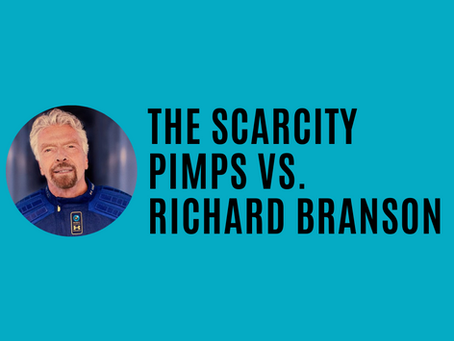 The Scarcity Pimps vs. Richard Branson