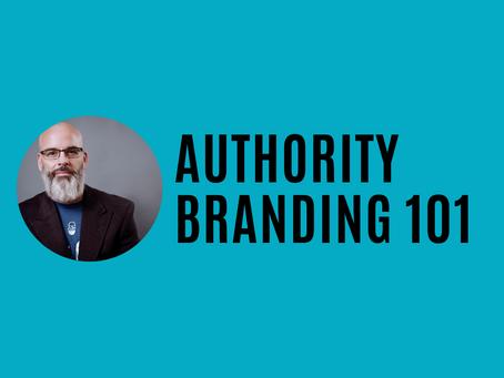Authority Branding 101