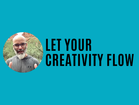 Let your creativity flow (Episode #1 of the Fear, Love, & Creativity Podcast)