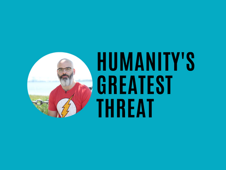 FREEDOM FRIDAY: The greatest threat to humanity
