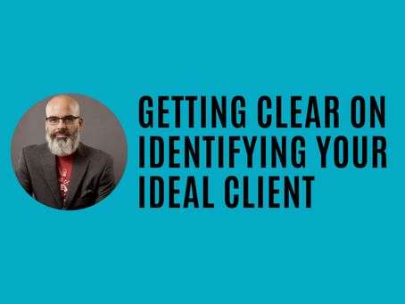 Getting Clear on Identifying Your Ideal Client