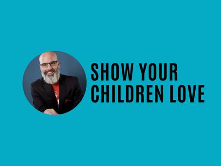 Show your children love