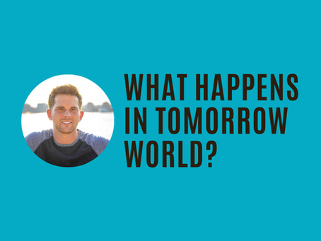 What Happens in Tomorrow World?
