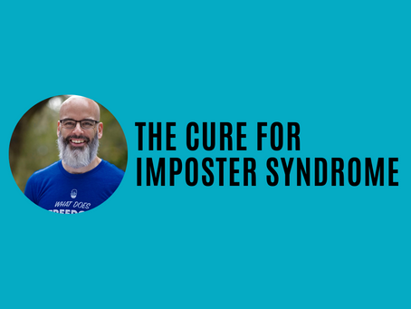 The Simple Cure for Imposter Syndrome