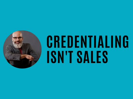 Credentialing isn't sales
