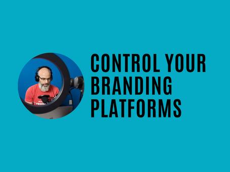 Control your branding platforms