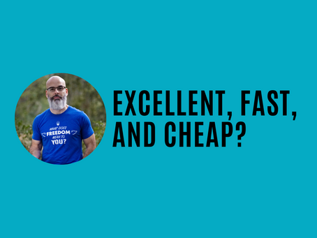 Excellent, Fast, and Cheap?