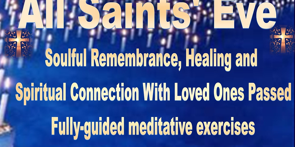All Saints Eve - Soulful Remembrance and Spiritual Connection - Friday Night US/Canada