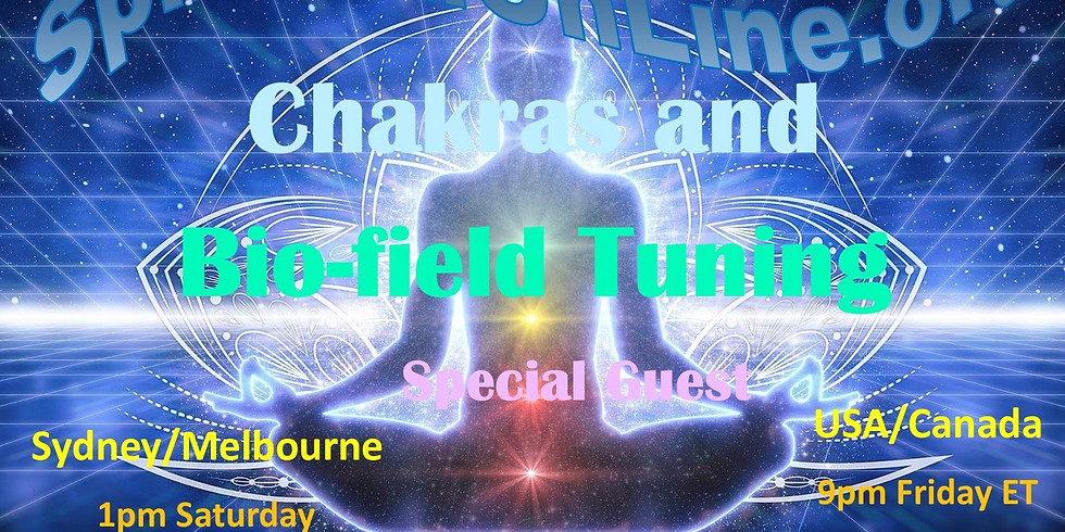 The Chakras and Bio-field Tuning - SPECIAL GUEST - Friday Night US/Canada