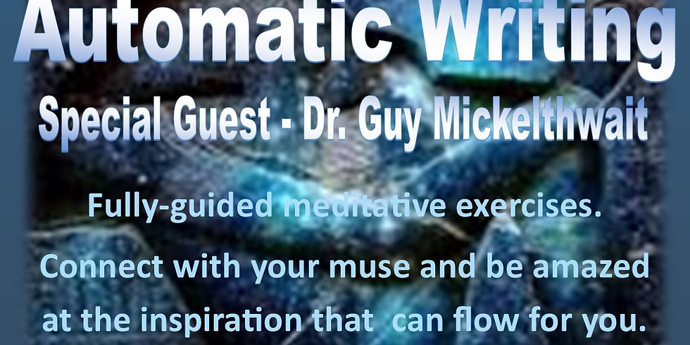 Back by Unprecedented Demand - AUTOMATIC WRITING - Special Guest