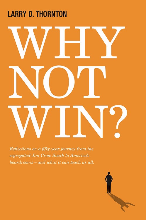 Why Not Win? by Larry Thorton