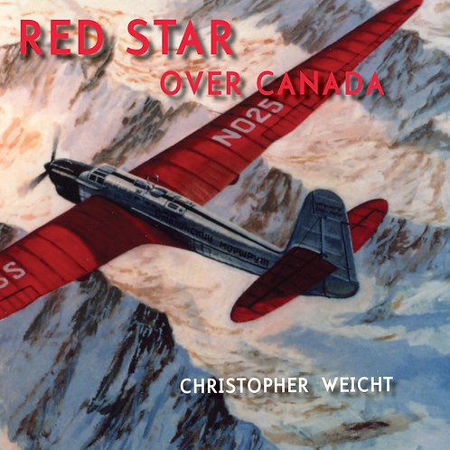 Red Star Over Canada by Chris Weicht