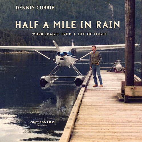 HALF A MILE IN RAIN  by  DENNIS CURRIE