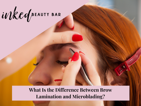 What Is the Difference Between Brow Lamination and Microblading?