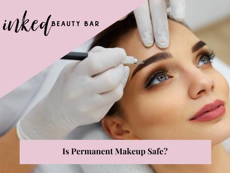 Is Permanent Makeup Safe?