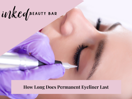 How Long Does Permanent Eyeliner Last