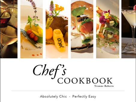 Chef's COOKBOOK by Yvonne Roberts  |  Absolutely Chic • Perfectly Easy Recipe & Wine Pairing
