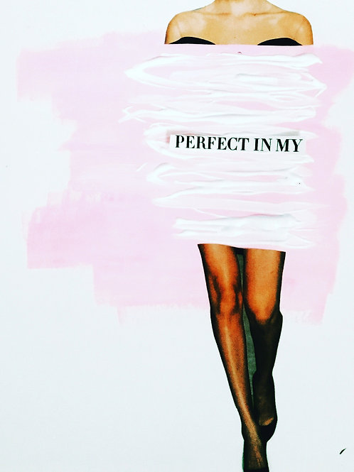 Perfect in My Body Print