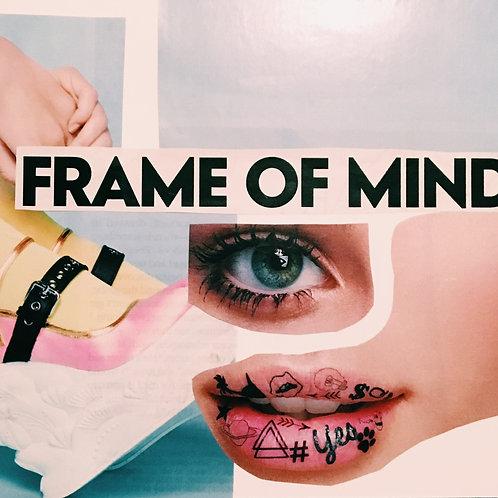 """""""Fram of Mind"""""""