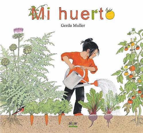 Mi huerto / Gerda Muller