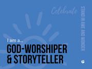I am a God-Worshiper and Storyteller